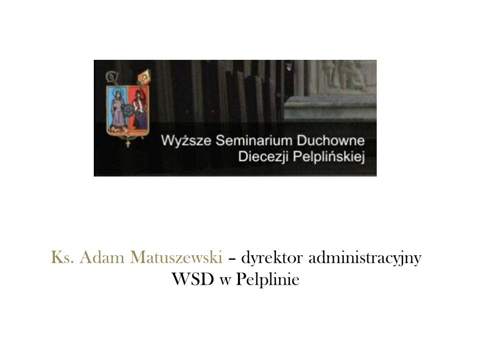 Ks. Adam Matuszewski – dyrektor administracyjny WSD w Pelplinie
