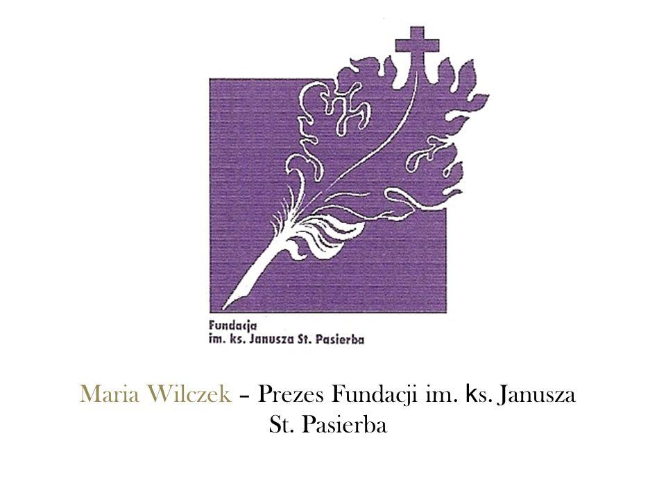Maria Wilczek – Prezes Fundacji im. k s. Janusza St. Pasierba