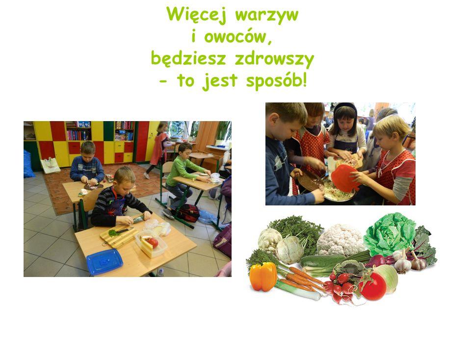 Więcej warzyw i owoców, będziesz zdrowszy - to jest sposób!