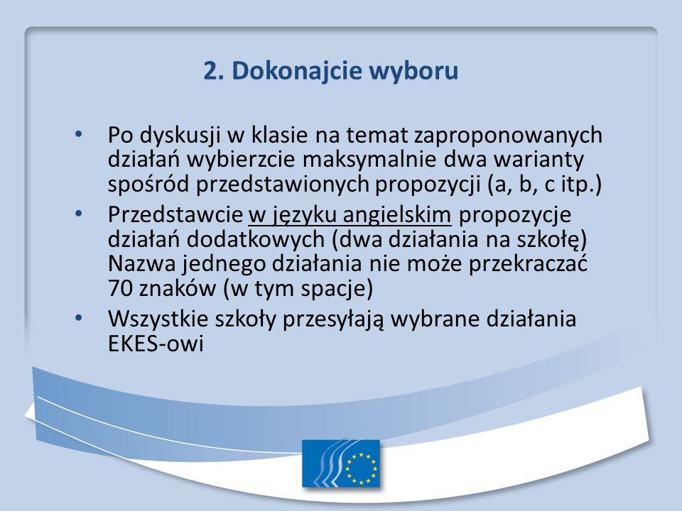 2. Dokonajcie wyboru Po dyskusji w klasie na temat zaproponowanych działań wybierzcie maksymalnie dwa warianty spośród przedstawionych propozycji (a,