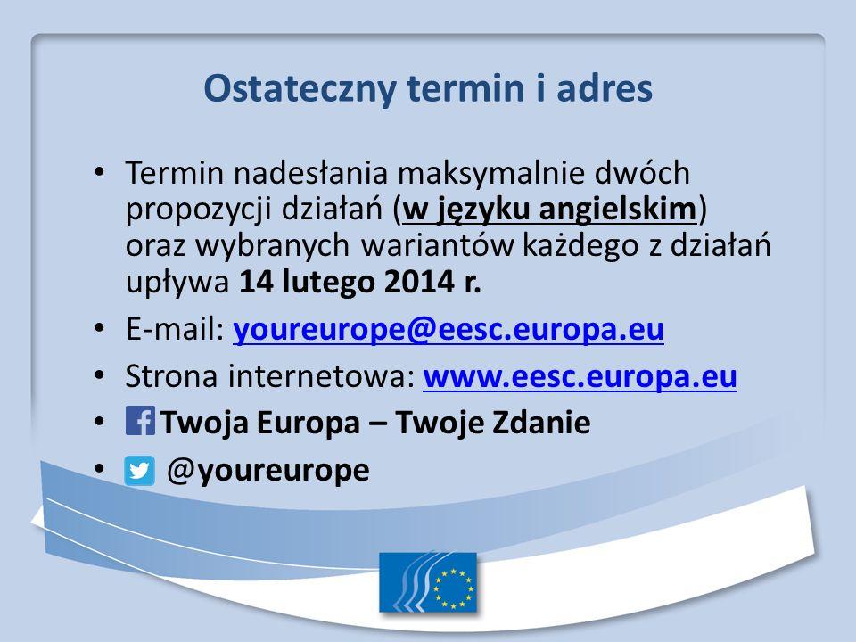 Ostateczny termin i adres Termin nadesłania maksymalnie dwóch propozycji działań (w języku angielskim) oraz wybranych wariantów każdego z działań upły