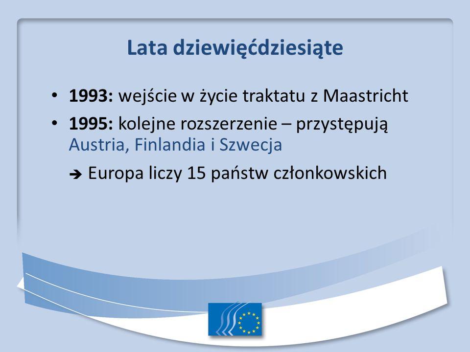 Pierwsza dekada XXI w.: euro i wielkie rozszerzenie 1 stycznia 2002 r.: 12 krajów wprowadza euro 2004: rozszerzenie o kraje Europy Środkowo Wschodniej – przystępuje 10 nowych państw członkowskich: Cypr, Estonia, Węgry, Łotwa, Litwa, Malta, Polska, Republika Czeska, Słowacja i Słowenia Europa liczy 25 państw członkowskich 2007: przystępują Bułgaria i Rumunia Europa liczy 27 państw członkowskich 2013: Przystąpienie Chorwacji Europa liczy 28 państw członkowskich