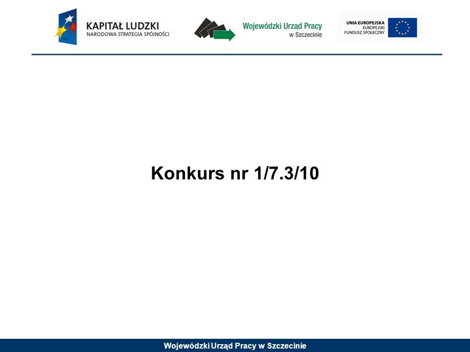 Wojewódzki Urząd Pracy w Szczecinie Konkurs nr 1/7.3/10