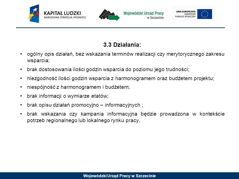 Wojewódzki Urząd Pracy w Szczecinie 3.3 Działania: ogólny opis działań, bez wskazania terminów realizacji czy merytorycznego zakresu wsparcia; brak do