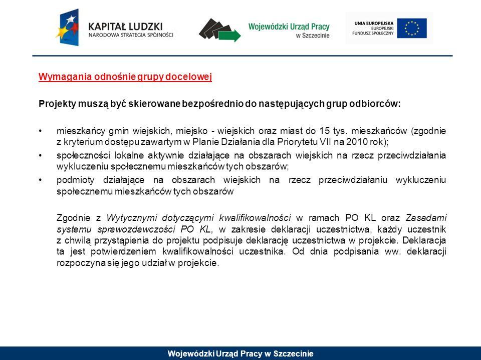 Wojewódzki Urząd Pracy w Szczecinie Wymagania odnośnie grupy docelowej Projekty muszą być skierowane bezpośrednio do następujących grup odbiorców: mie