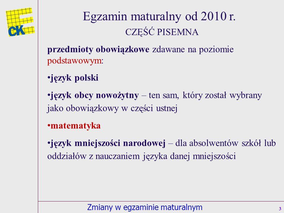 Zmiany w egzaminie maturalnym 3 Egzamin maturalny od 2010 r.