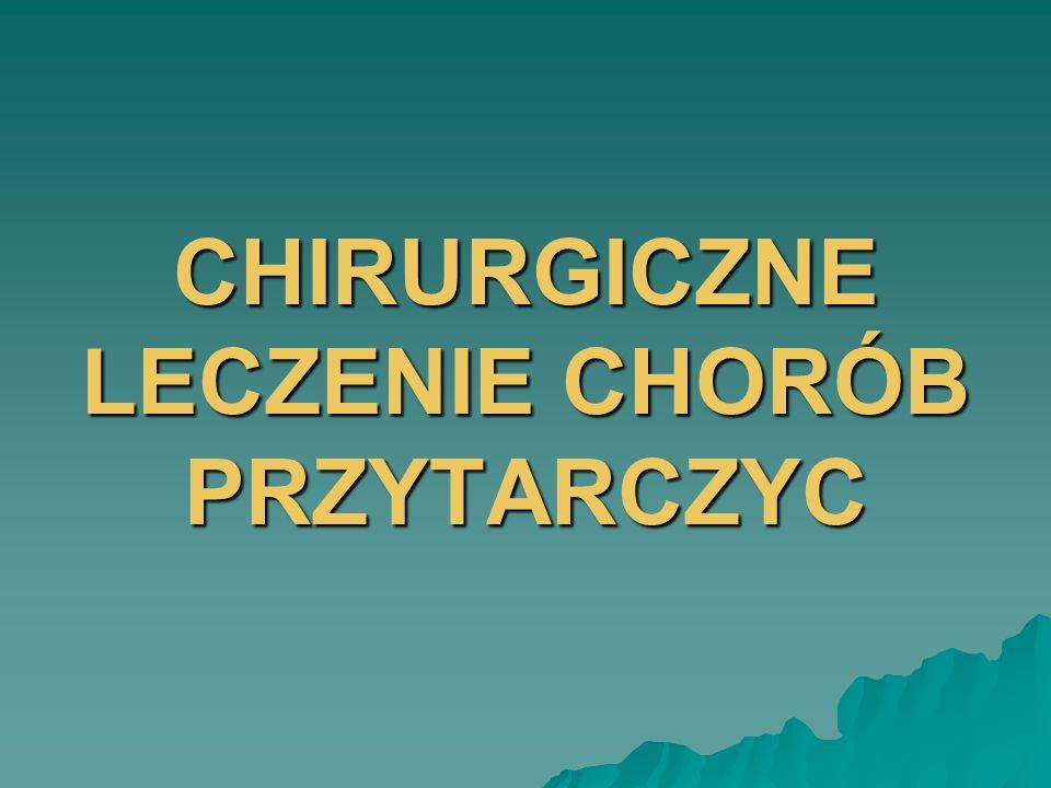 ZMIANY HISTOPATOLOGICZNE PRZYTARCZYC KTÓRE POWODUJĄ ZWIĘKSZONE WYDZIELANIE PTH W pHPT pojedynczy gruczolak pojedynczy gruczolak u około 85% chorych u około 85% chorych gruczolaki i pierwotny rozrost przytarczyc gruczolaki i pierwotny rozrost przytarczyc u około 15% chorych u około 15% chorych rak przytarczyc – bardzo rzadko rak przytarczyc – bardzo rzadko u około 0,5-1% chorych u około 0,5-1% chorych