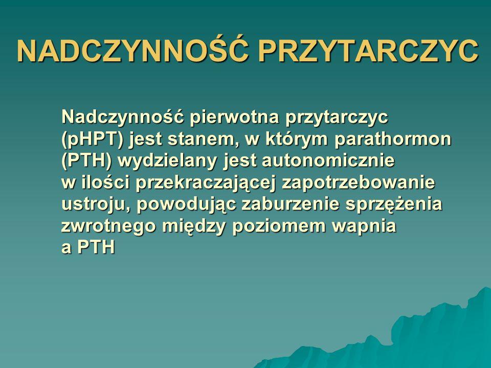HISTORIA Clark (1815 r.), Steinheim (1830 r.) i Trousseau (1845 r.) podali pierwsze kliniczne opisy tężyczki Clark (1815 r.), Steinheim (1830 r.) i Trousseau (1845 r.) podali pierwsze kliniczne opisy tężyczki Sandström (1880 r.) odkrył i nazwał przytarczyce Sandström (1880 r.) odkrył i nazwał przytarczyce Recklinghausen (1891 r.) podał opis choroby kości osteitis fibrosa cystica generalisata Recklinghausen (1891 r.) podał opis choroby kości osteitis fibrosa cystica generalisata Askenazy (1904 r.) dostrzegł związek przyczynowy tej choroby z przytarczycami Askenazy (1904 r.) dostrzegł związek przyczynowy tej choroby z przytarczycami Erdheim (1906 r.) zauważył wpływ czynności przytarczyc na poziom wapnia we krwi Erdheim (1906 r.) zauważył wpływ czynności przytarczyc na poziom wapnia we krwi