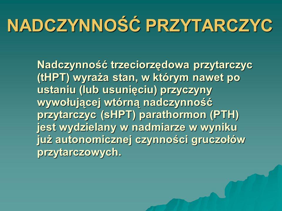 RADIOLOGICZNE MOŻNA STWIERDZIĆ resorpcję podokostnową resorpcję podokostnową zrzeszotnienie (osteoporozę) zrzeszotnienie (osteoporozę) zwyrodnienie włóknisto-torbielowate (osteitis fibrosa cystica) zwyrodnienie włóknisto-torbielowate (osteitis fibrosa cystica) osteosklerozę, zwapnienia przerzutowe osteosklerozę, zwapnienia przerzutowe odkładanie się złogów wapniowo – fosforanowych w tkankach miękkich) odkładanie się złogów wapniowo – fosforanowych w tkankach miękkich) osteomalację osteomalację