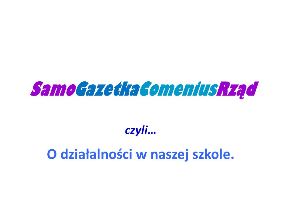 SamoGazetkaComeniusRząd czyli… O działalności w naszej szkole.