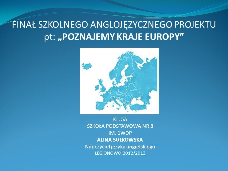 FINAŁ SZKOLNEGO ANGLOJĘZYCZNEGO PROJEKTU pt: POZNAJEMY KRAJE EUROPY KL.