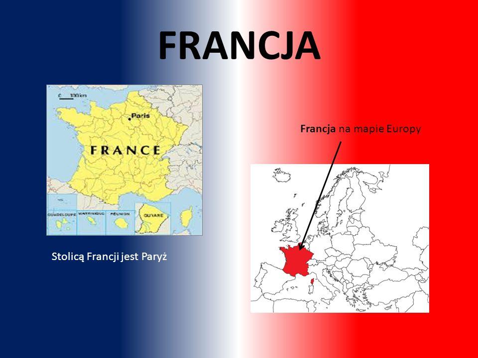 Francja na mapie Europy Stolicą Francji jest Paryż