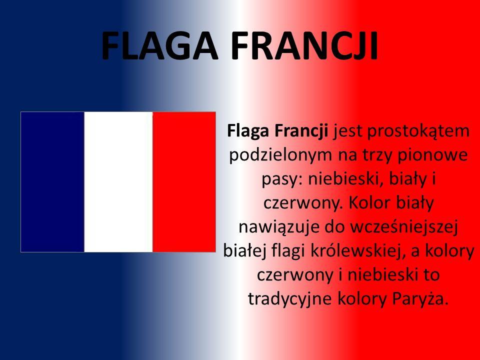 Flaga Francji jest prostokątem podzielonym na trzy pionowe pasy: niebieski, biały i czerwony.