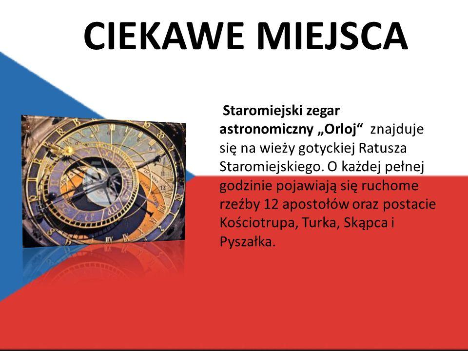CIEKAWE MIEJSCA Staromiejski zegar astronomiczny Orloj znajduje się na wieży gotyckiej Ratusza Staromiejskiego.