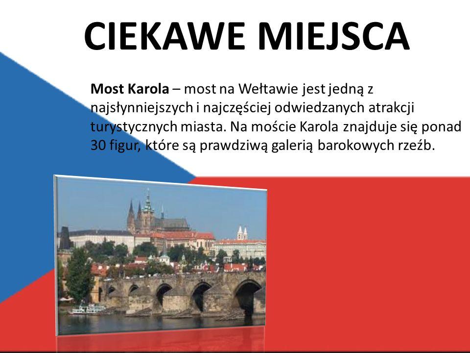 CIEKAWE MIEJSCA Most Karola – most na Wełtawie jest jedną z najsłynniejszych i najczęściej odwiedzanych atrakcji turystycznych miasta.