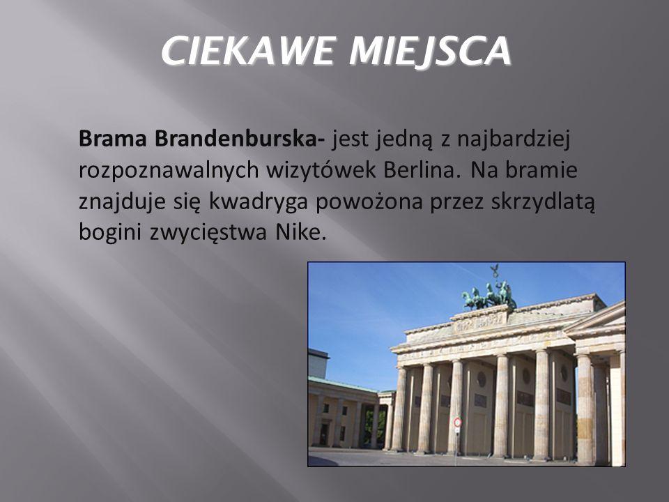 Brama Brandenburska- jest jedną z najbardziej rozpoznawalnych wizytówek Berlina.