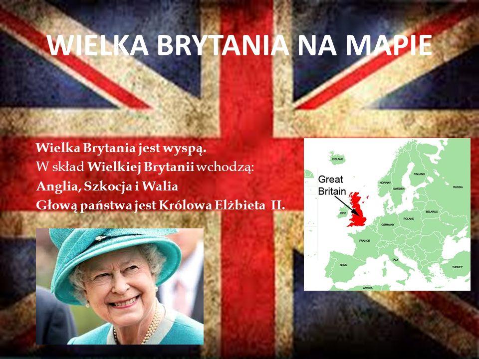 WIELKA BRYTANIA NA MAPIE Wielka Brytania jest wyspą.