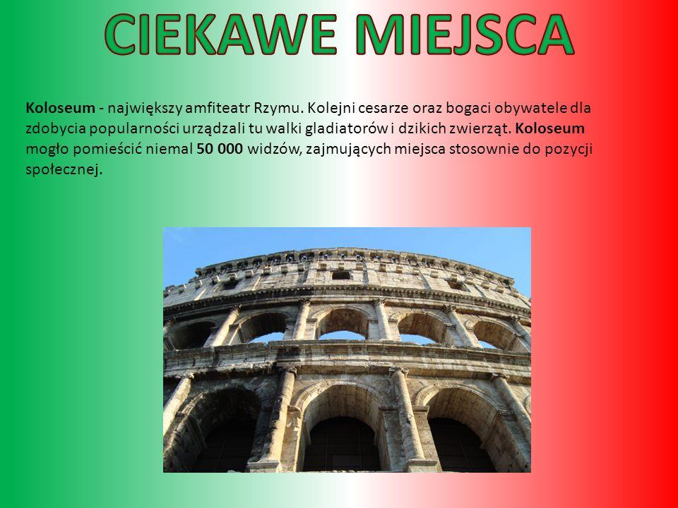 Koloseum - największy amfiteatr Rzymu.