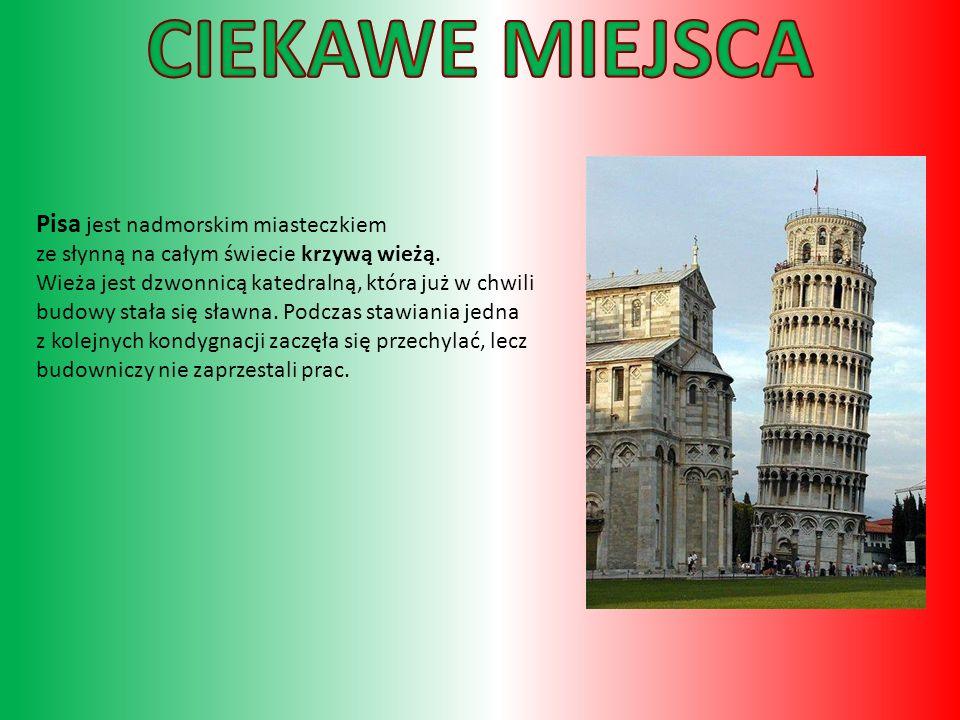 Pisa jest nadmorskim miasteczkiem ze słynną na całym świecie krzywą wieżą.