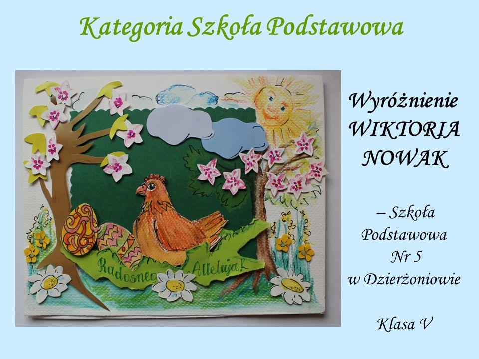 Kategoria Szkoła Podstawowa Wyróżnienie WIKTORIA NOWAK – Szkoła Podstawowa Nr 5 w Dzierżoniowie Klasa V