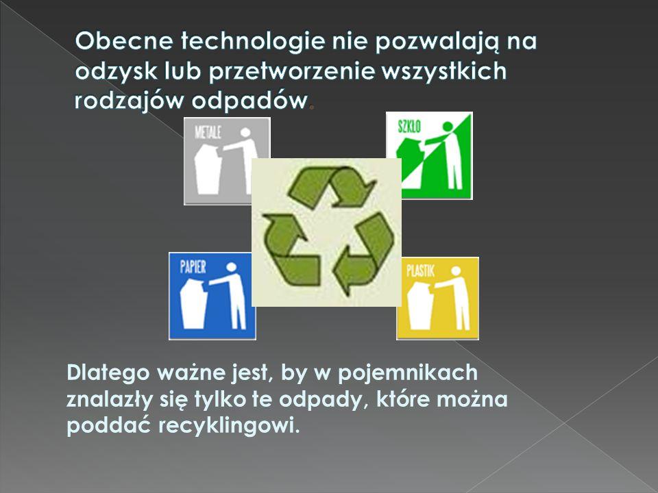 Dlatego ważne jest, by w pojemnikach znalazły się tylko te odpady, które można poddać recyklingowi.