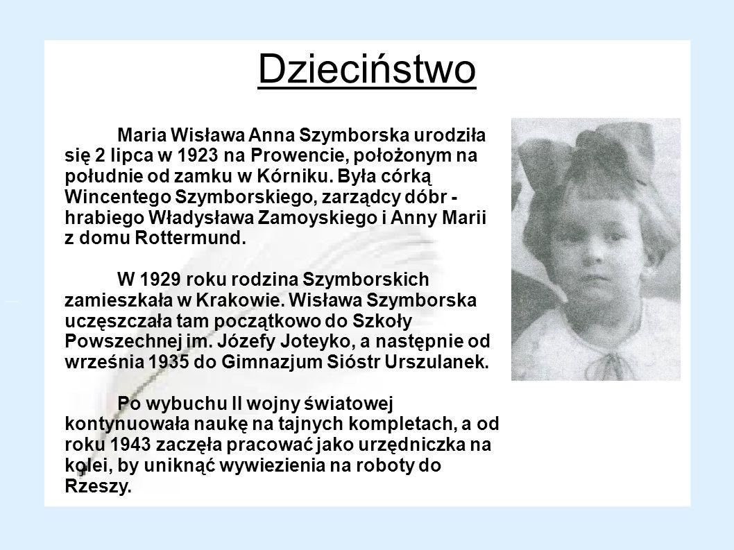 Dzieciństwo Maria Wisława Anna Szymborska urodziła się 2 lipca w 1923 na Prowencie, położonym na południe od zamku w Kórniku. Była córką Wincentego Sz