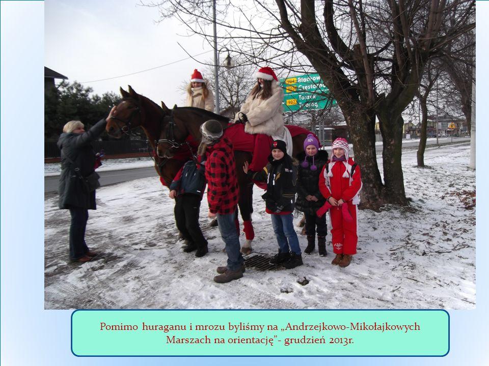 Pomimo huraganu i mrozu byliśmy na Andrzejkowo-Mikołajkowych Marszach na orientację- grudzień 2013r.