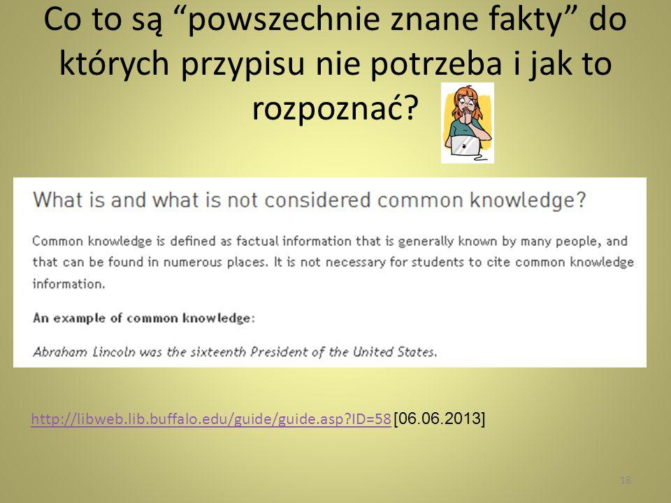 Co to są powszechnie znane fakty do których przypisu nie potrzeba i jak to rozpoznać? http://libweb.lib.buffalo.edu/guide/guide.asp?ID=58http://libweb