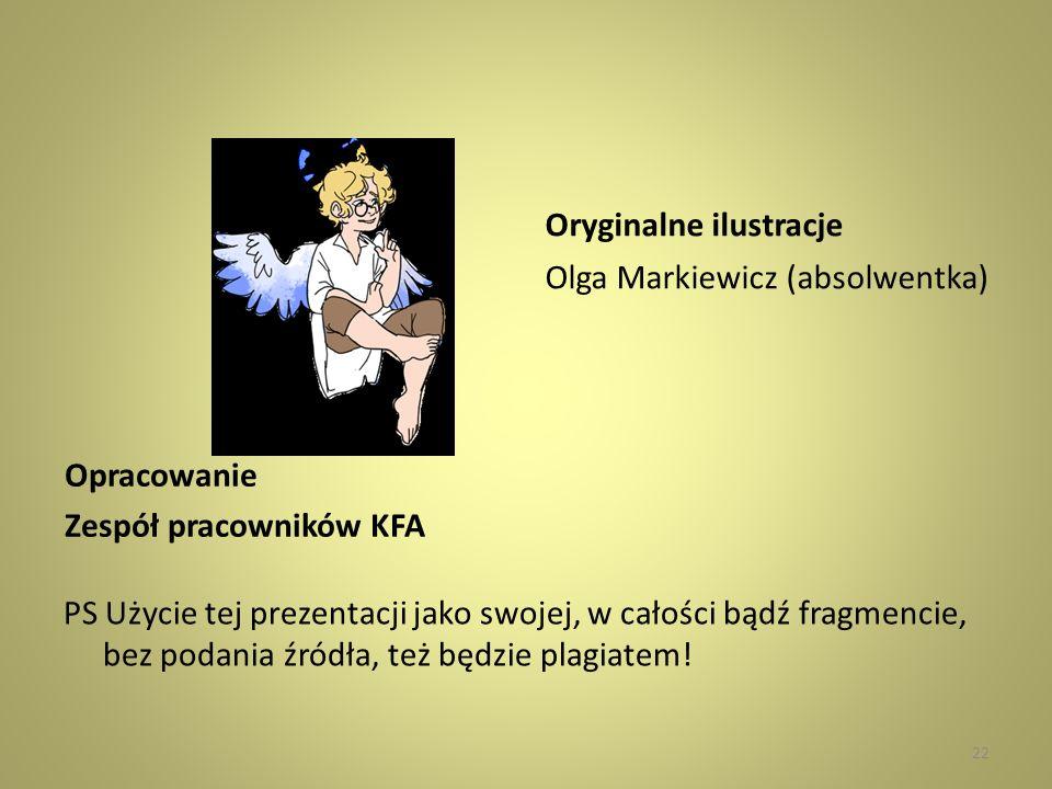 Opracowanie Zespół pracowników KFA PS Użycie tej prezentacji jako swojej, w całości bądź fragmencie, bez podania źródła, też będzie plagiatem! Orygina