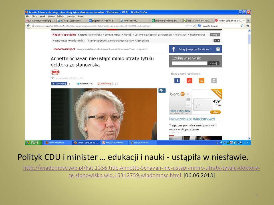 http://wiadomosci.onet.pl/swiat/niemcy-kolejny-polityk-oskarzony-o- plagiat,1,4240019,wiadomosc.htmlhttp://wiadomosci.onet.pl/swiat/niemcy-kolejny-polityk-oskarzony-o- plagiat,1,4240019,wiadomosc.html [06.06.2013] 10
