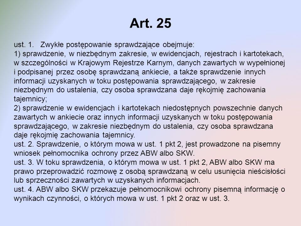Art. 25 ust. 1. Zwykłe postępowanie sprawdzające obejmuje: 1) sprawdzenie, w niezbędnym zakresie, w ewidencjach, rejestrach i kartotekach, w szczególn