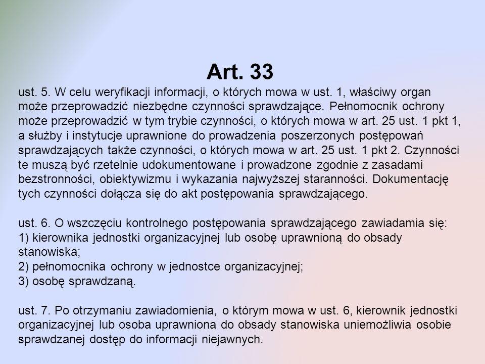 Art. 33 ust. 5. W celu weryfikacji informacji, o których mowa w ust. 1, właściwy organ może przeprowadzić niezbędne czynności sprawdzające. Pełnomocni