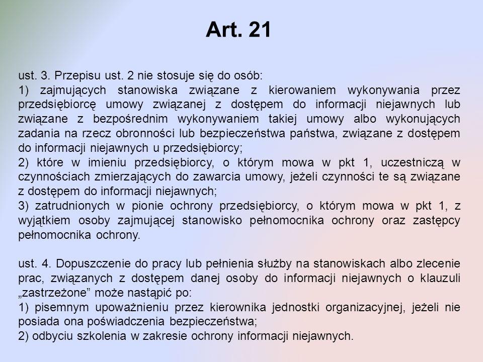 Art. 21 ust. 3. Przepisu ust. 2 nie stosuje się do osób: 1) zajmujących stanowiska związane z kierowaniem wykonywania przez przedsiębiorcę umowy związ