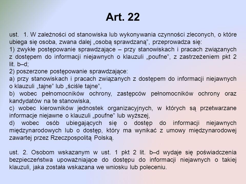 Art. 22 ust. 1. W zależności od stanowiska lub wykonywania czynności zleconych, o które ubiega się osoba, zwana dalej osobą sprawdzaną, przeprowadza s
