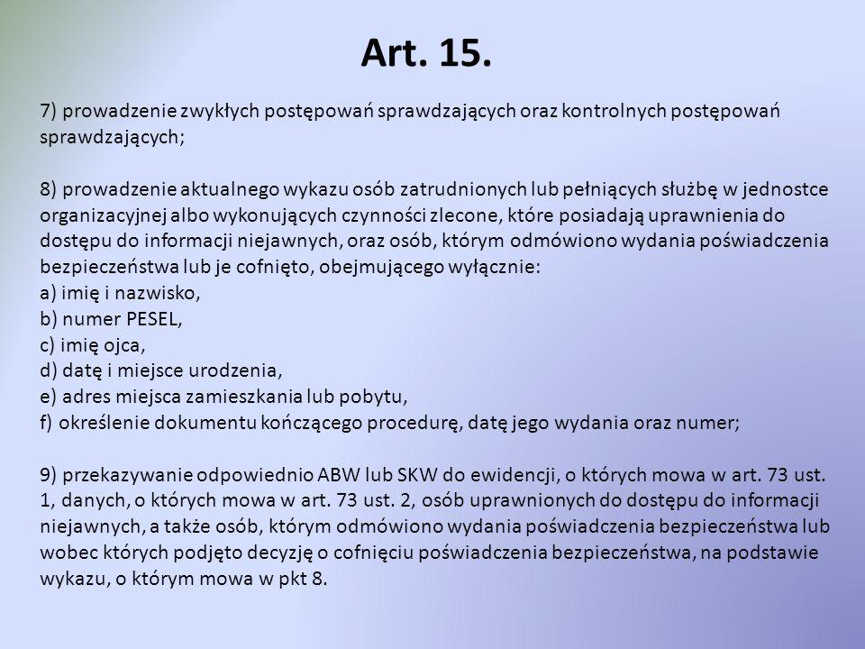 Art. 15. 7) prowadzenie zwykłych postępowań sprawdzających oraz kontrolnych postępowań sprawdzających; 8) prowadzenie aktualnego wykazu osób zatrudnio