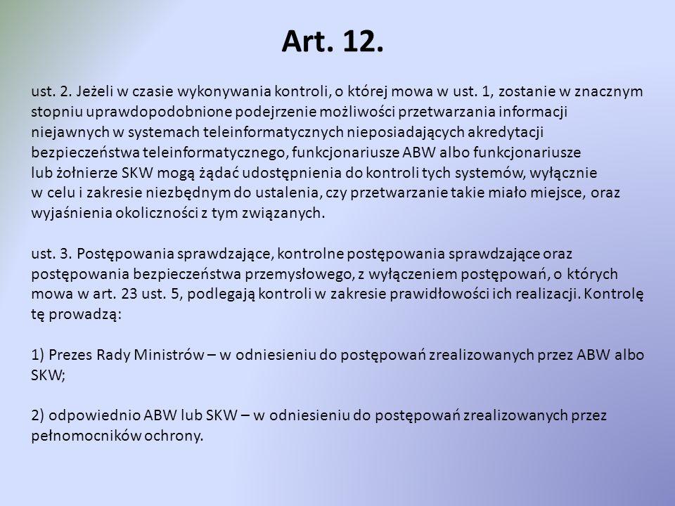 Art. 12. ust. 2. Jeżeli w czasie wykonywania kontroli, o której mowa w ust. 1, zostanie w znacznym stopniu uprawdopodobnione podejrzenie możliwości pr