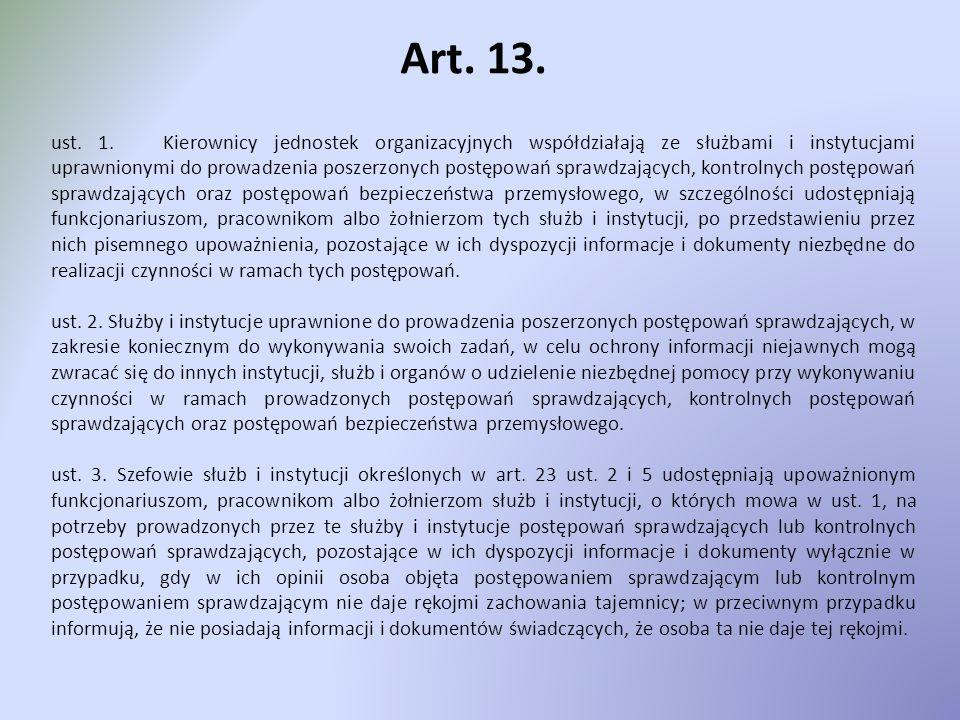 Art. 13. ust. 1. Kierownicy jednostek organizacyjnych współdziałają ze służbami i instytucjami uprawnionymi do prowadzenia poszerzonych postępowań spr