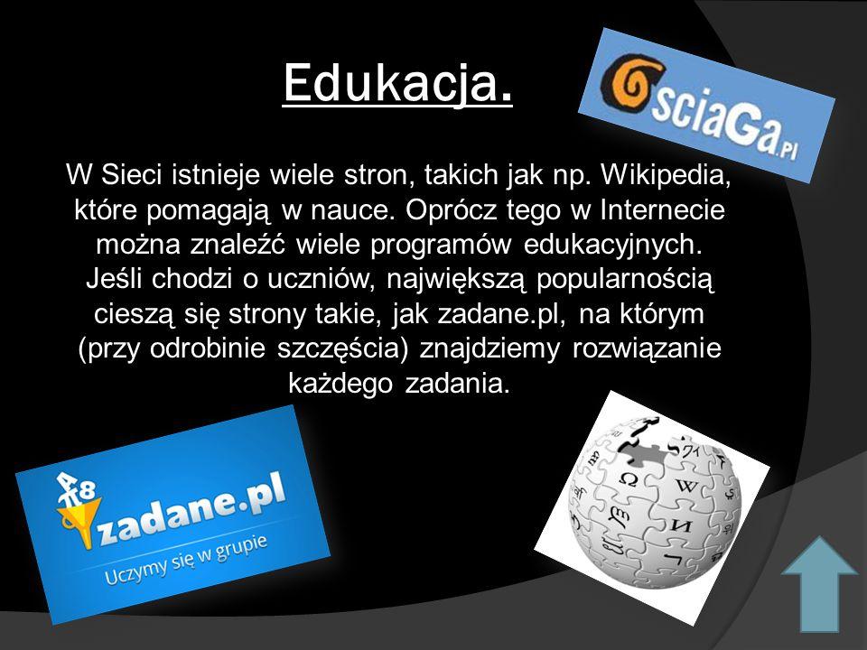 Edukacja.W Sieci istnieje wiele stron, takich jak np.