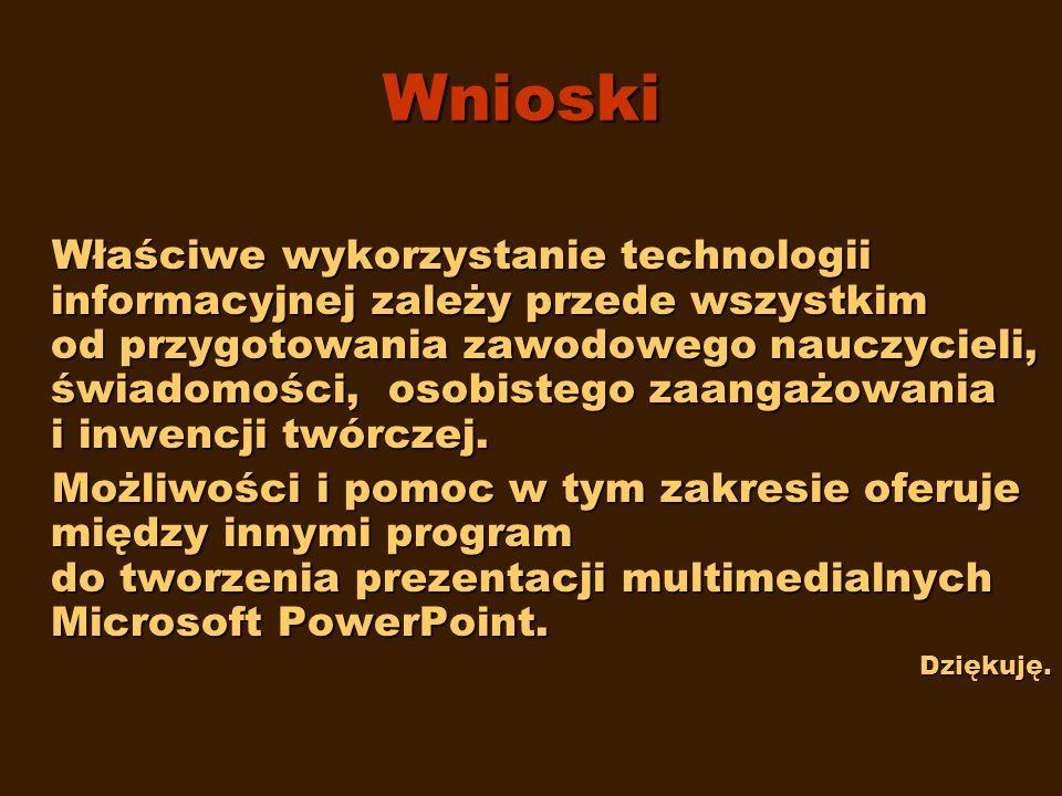 Podsumowanie Komputerowe prezentacje dydaktyczne powstałe w oparciu o bazę sprzętową i oprogramowanie, tworzone samodzielnie przez nauczyciela przedmi