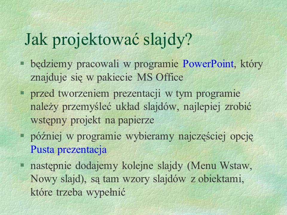 Jak projektować slajdy.