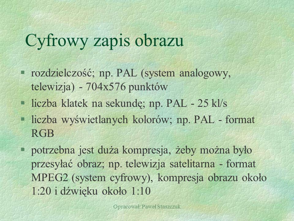 Opracował: Paweł Staszczuk Formaty plików multimedialnych §wav - dźwięk; jakość płyty CD, standard w systemie Windows, 1 min.