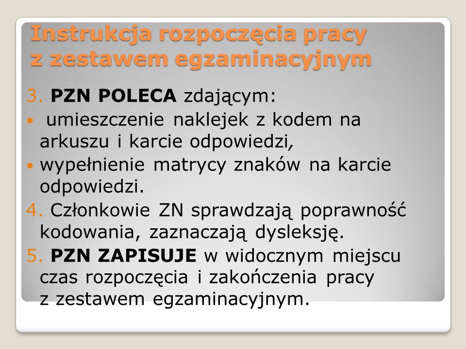 Instrukcja rozpoczęcia pracy z zestawem egzaminacyjnym 3. PZN POLECA zdającym: umieszczenie naklejek z kodem na arkuszu i karcie odpowiedzi, wypełnien