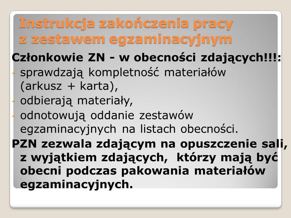 Instrukcja zakończenia pracy z zestawem egzaminacyjnym Członkowie ZN - w obecności zdających!!!: - sprawdzają kompletność materiałów (arkusz + karta),
