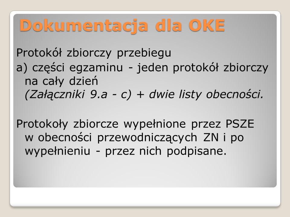 Dokumentacja dla OKE Protokół zbiorczy przebiegu a) części egzaminu - jeden protokół zbiorczy na cały dzień (Załączniki 9.a - c) + dwie listy obecnośc