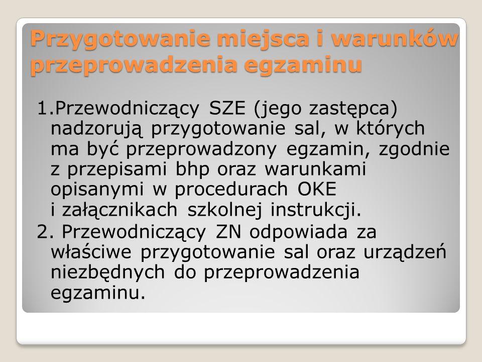 Obserwatorzy Delegowani: -pracownicy MEN, -przedstawiciele CKE i OKE w Poznaniu.