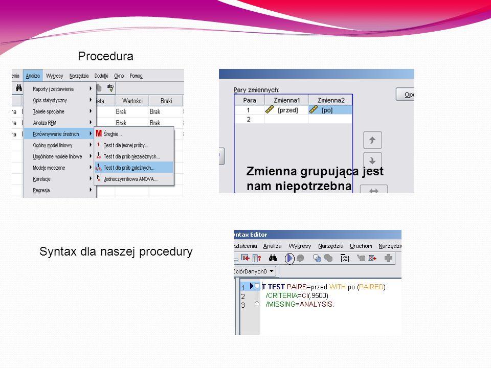 Procedura Zmienna grupująca jest nam niepotrzebna Syntax dla naszej procedury