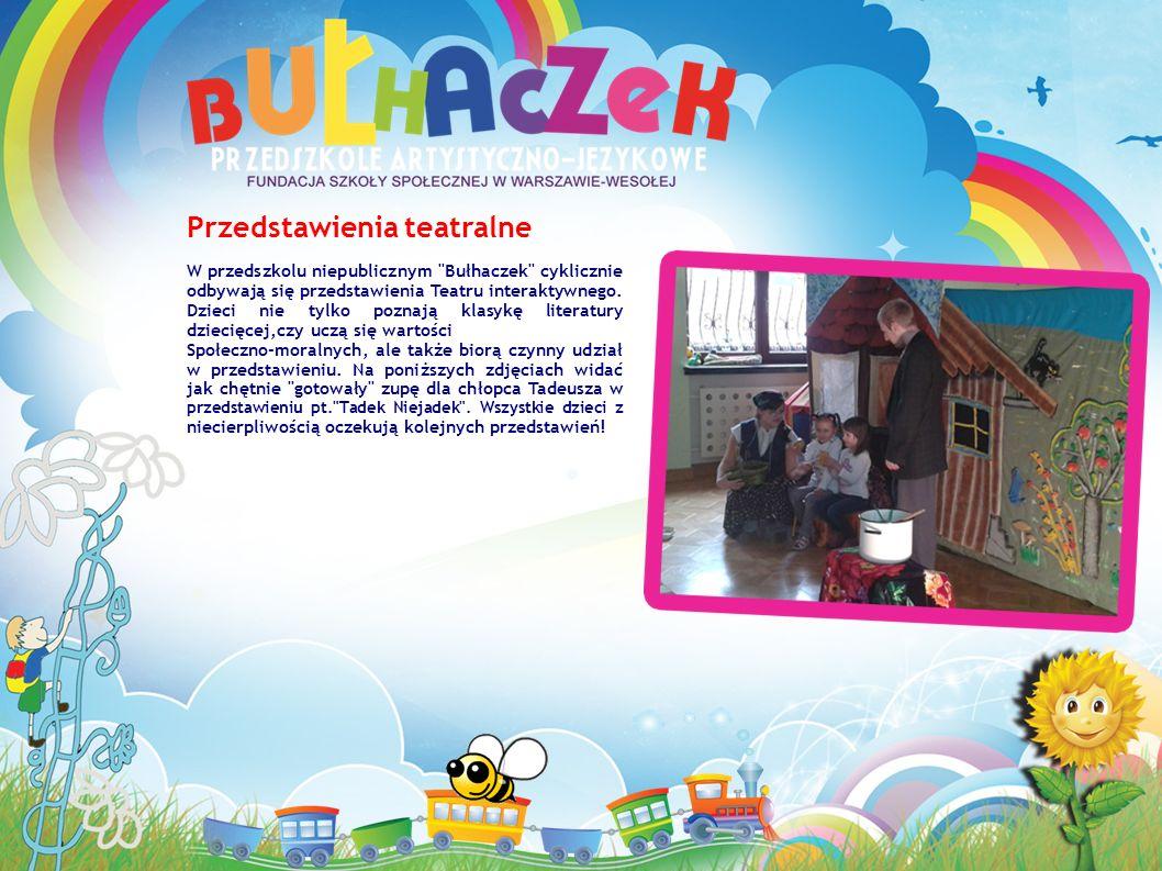 Przedstawienia teatralne W przedszkolu niepublicznym Bułhaczek cyklicznie odbywają się przedstawienia Teatru interaktywnego.