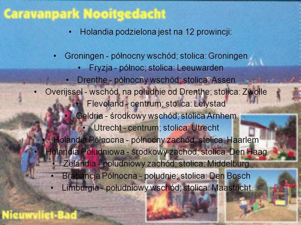 Holandia podzielona jest na 12 prowincji: Groningen - północny wschód; stolica: Groningen Fryzja - północ; stolica: Leeuwarden Drenthe - północny wsch