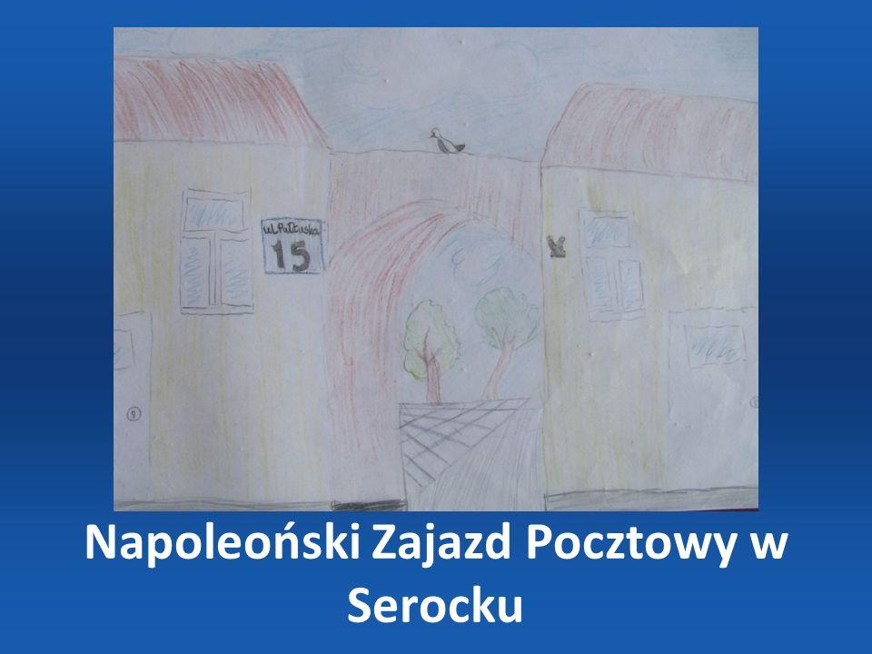 Napoleoński Zajazd Pocztowy w Serocku