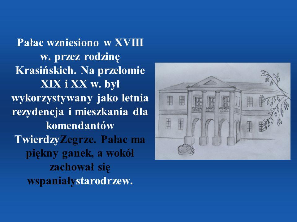Pałac wzniesiono w XVIII w. przez rodzinę Krasińskich. Na przełomie XIX i XX w. był wykorzystywany jako letnia rezydencja i mieszkania dla komendantów